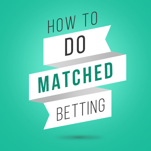 How to do Matched Betting