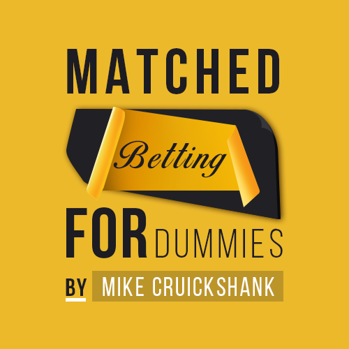 Matched Betting for dummies - The Ultimate Guide