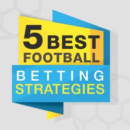 5 best football betting strategies