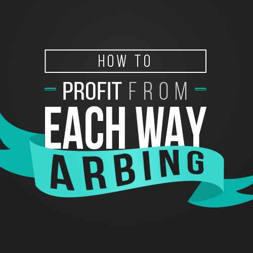 How To Profit Fro Each Way Arbing