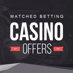 Matched Betting Casino Bonuses