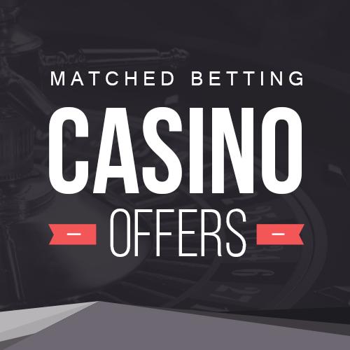 Matched Betting Casino Bonuses
