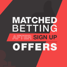 Matched Betting after sign up offers