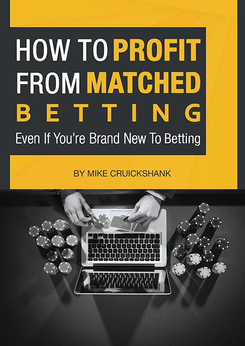 How to Profit from Matched Betting by Mike Cruickshank — Book Cover — Front Page