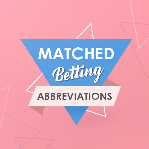 Matched Betting Abbreviations
