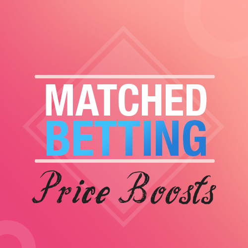 Matched Betting Price Boosts
