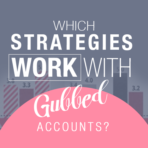 Which strategies work with gubbed accounts?