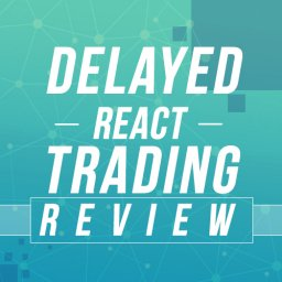 Delayed React Trading Review