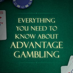 Everything you need to know about Advantage Gambling