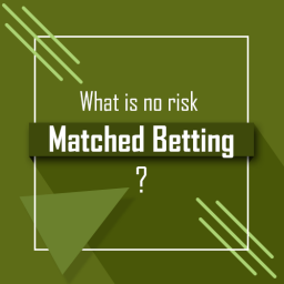 What is no risk matched betting