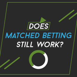 Does Matched Betting Still work