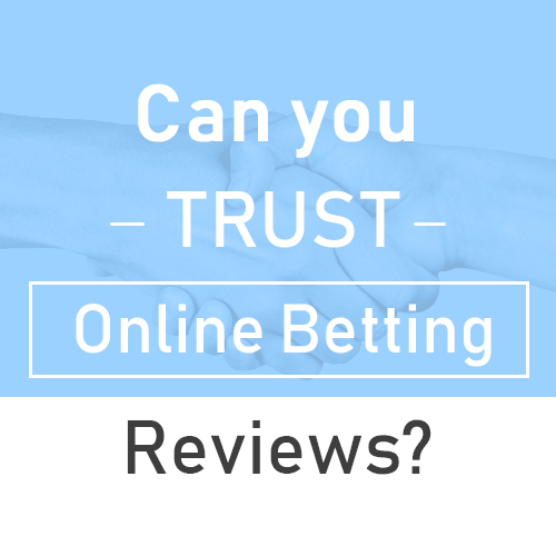 Can you trust online betting reviews