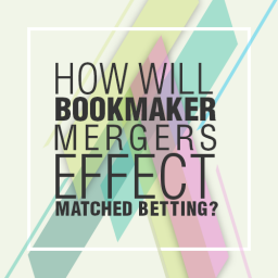How-will-Bookmaker-mergers-effect-Matched-Betting