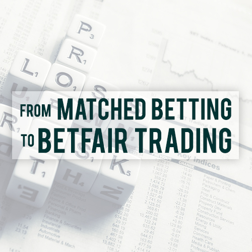 matched betting to betfair trading