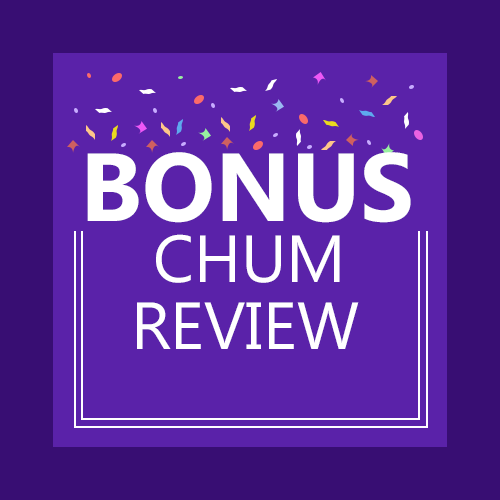 Bonus Chum review