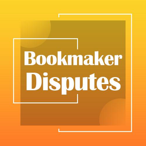Bookmaker Disputes