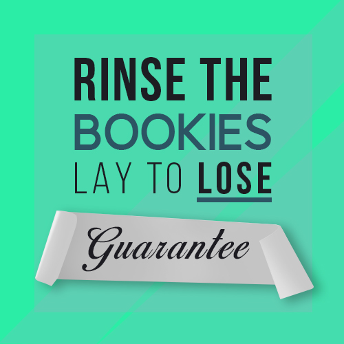 Rinse the Bookies lay to Lose Guarantee