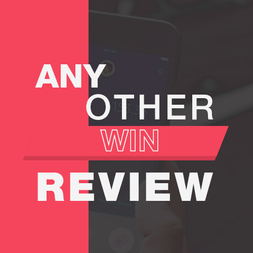 Any Other Win Review