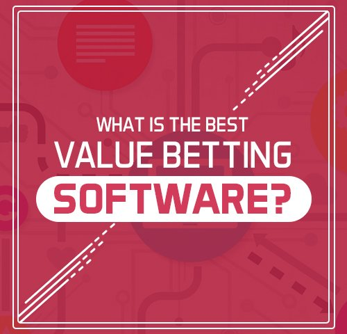 What is the best Value Betting Software
