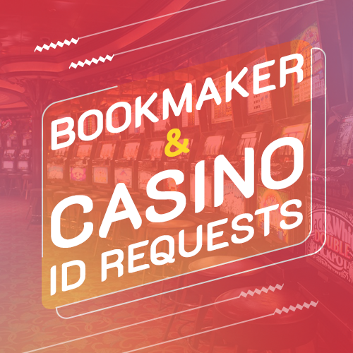 Bookmaker & Casino ID requests