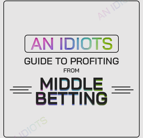 An Idiots Guide to Profiting from Middle Betting
