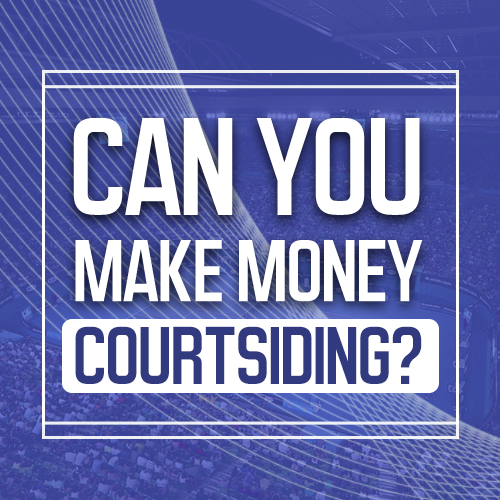 Can you make money courtsiding
