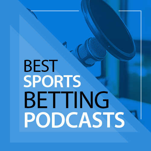 BEST SPORTS BETTING PODCASTS