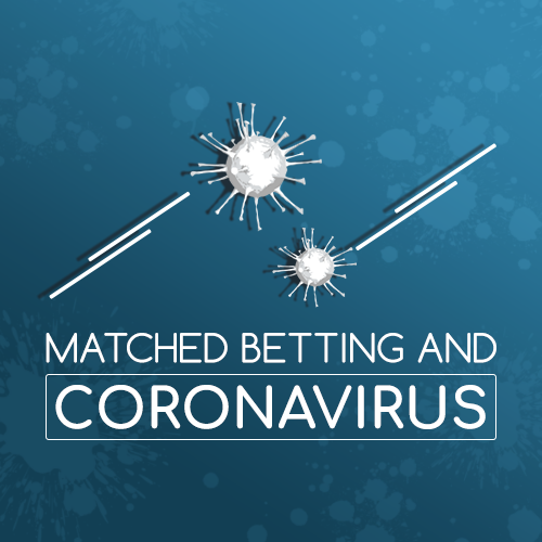 Matched Betting and Coronavirus