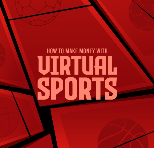 How to Make Money on Virtual Sports Betting