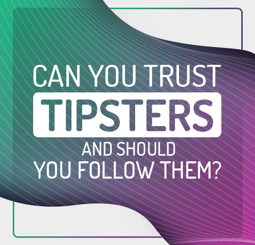 Can You Trust Tipsters and Should You Follow Them?
