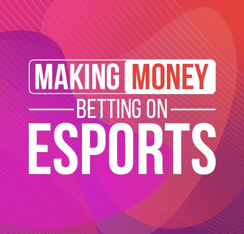 Making money betting on esports