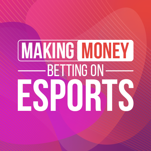 Making money betting on esports